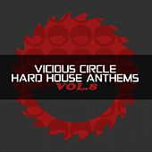Vicious Circle: Hard House Anthems, Vol. 8 - EP by Various Artists