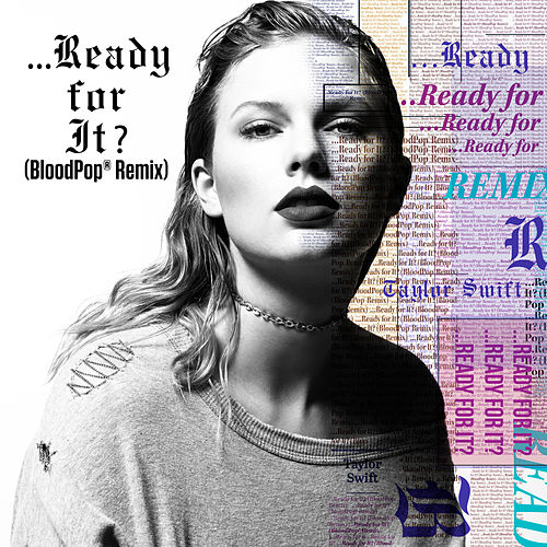 ...Ready For It? (BloodPop® Remix) de Taylor Swift