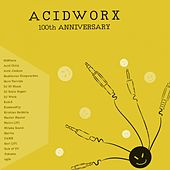 AcidWorx 100th Anniversary - EP by Various Artists
