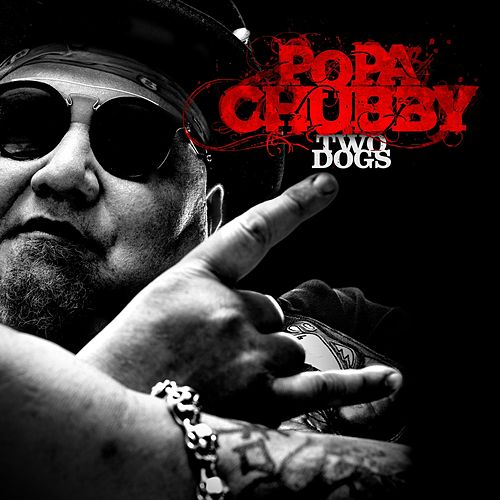 Two Dogs by Popa Chubby