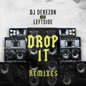 Drop It (Remixes) by DJ Derezon