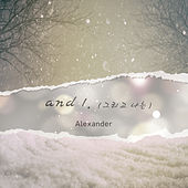 And I. by Alexander