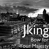 Bow for Your Majesty de J King y Maximan