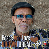Peace and Love by Brown Bread