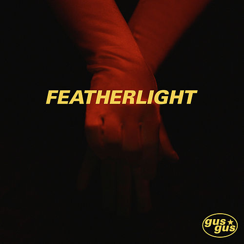 Featherlight by Gus Gus