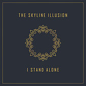 I Stand Alone by The Skyline Illusion