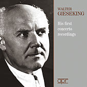 Walter Gieseking: His First Concerto Recordings by Walter Gieseking