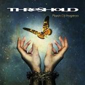 March Of Progress (Bonus Version) by Threshold