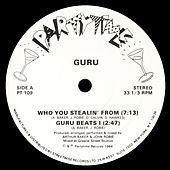 Who You Stealin' From by Guru