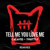 Tell Me You Love Me (Remixes) von Throttle