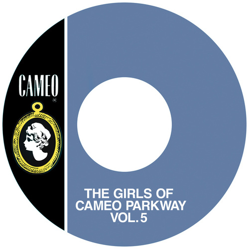 The Girls Of Cameo Parkway Vol. 5 de Various Artists