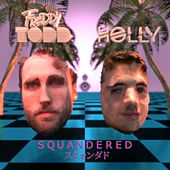Squandered by Freddy Todd