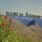 Beyond the Blackberry by The Just Reverie