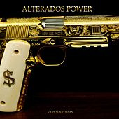 Alterados Power by Various Artists