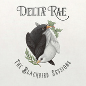 The Blackbird Sessions by Delta Rae