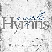 A Cappella Hymns by Benjamin Everson