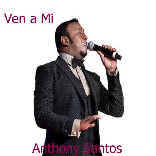 Ven a Mi by Anthony Santos