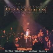 Buenas Gracias - Muchas Noches (En Vivo) by Poligamia