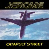 Catapult Street de Jerome