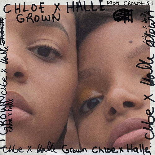 Grown (from Grownish) by Chloe x Halle
