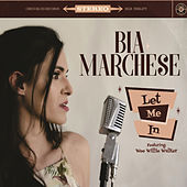 Let Me In by Bia Marchese
