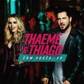 Com Vocês Eu de Thaeme & Thiago