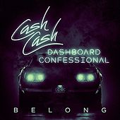 Belong by Cash Cash & Dashboard Confessional