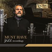 Must Have Jazz Recordings by Various Artists