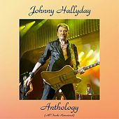 Johnny Hallyday Anthology (All Tracks Remastered) by Johnny Hallyday