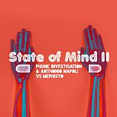State of Mind II by Phunk Investigation