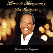 Armando Manzanero y Sus Intérpretes: Grandés Éxitos Originales by Various Artists