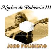 Noches de Bohemia, Vol. 3 von Jose Feliciano