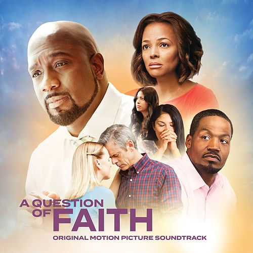 A Question of Faith (Original Motion Picture Soundtrack) by Various Artists