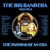 The Big Band Era , Volume 8 - The Passing Of An Era by Various Artists