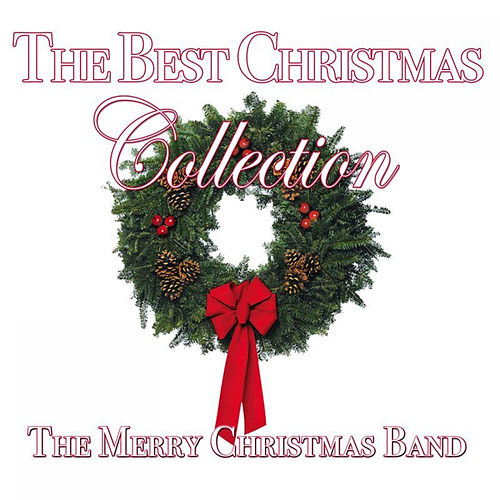 The Best Christmas Collection by The Merry Christmas Band