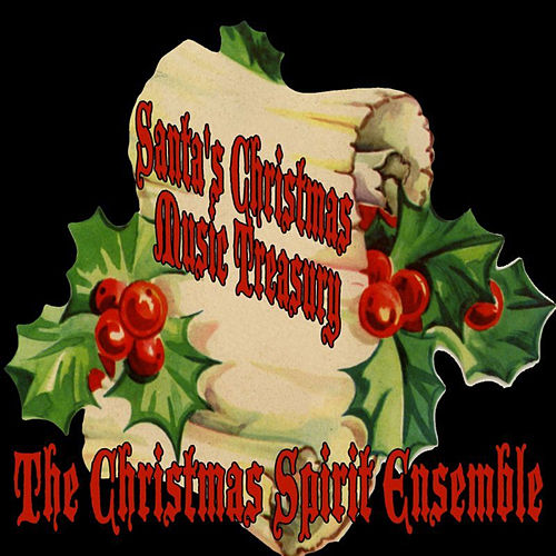 Santa's Christmas Music Treasury by The Christmas Spirit Ensemble