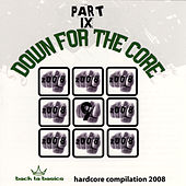 Down For the Core Part IX by Various Artists