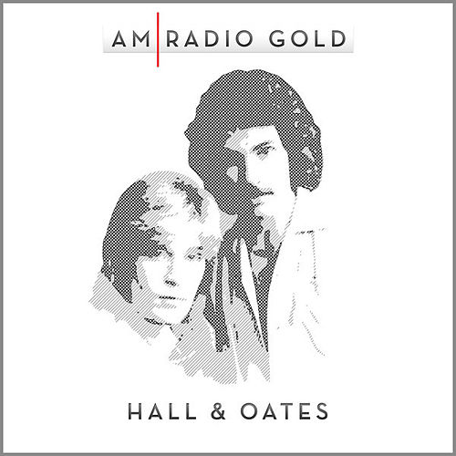 AM Radio Gold: Hall & Oates (Remastered) by Hall & Oates