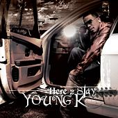 Here 2 Stay by Young K
