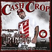 Out Here Grinden by Cash Crop