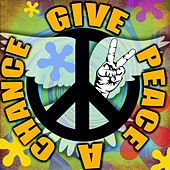 Give Peace A Chance by Various Artists