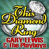 This Diamond Ring by Gary Lewis & The Playboys