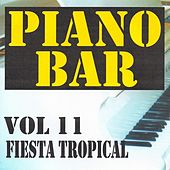 Piano bar volume 11 - fiesta tropical by Jean Paques
