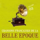 Chansons françaises de la belle époque vol.3 by Various Artists