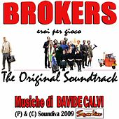 Brokers - Eroi per caso  (The Original Soundtrack) by Davide Calvi