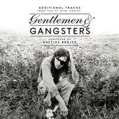 Gentlemen & Gangsters (Original Soundtrack from the TV Mini-Series;Bonus Track Version) by Mattias Bärjed
