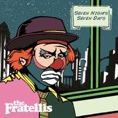 Seven Nights Seven Days di The Fratellis