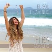 Eu Sou o Caminho de Elba Ramalho