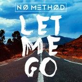Let Me Go (Remixes) by No Method