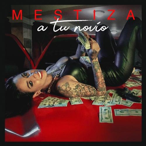 A Tu Novio by Mestiza